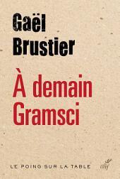 À demain Gramsci