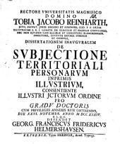 Diss. inaug. de subiectione territoriali personarum, inprimis illustrium