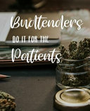 Budtenders Do It for the Patients