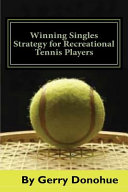 Winning Singles Strategy for Recreational Tennis Players
