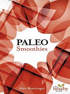 Paleo Smoothies Book