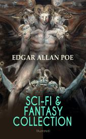 SCI-FI & FANTASY COLLECTION – Tales of Illusion & Supernatural (Illustrated): Ms. Found in a Bottle, The Facts in the Case of M. Valdemar, A Descent into the Maelstrom, The Balloon-Hoax, Mesmeric Revelation, Mystification, The Premature Burial, The Oblong Box, The Spectacles…