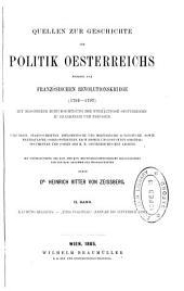 Quellen zur Geschichte der deutschen Kaiserpolitik Oesterreichs während der französischen Revolutionskriege, 1790-1801, ausgewählt und herausg. von A. Ritter von Vivenot (fortgesetzt durch H. Ritter von Zeissberg).