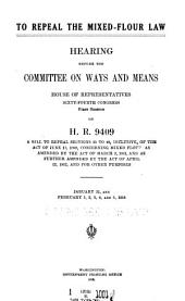 To Repeal Mixed-flour Law: Hearing on H.R. 9409, to Repeal Sec. 35-49 of Act of June 13, 1898