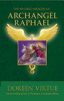 The Healing Miracles of Archangel Raphael PDF