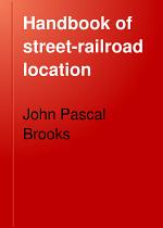 Handbook of Street-railroad Location