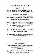 El Angélico joven jesuita S. Luís Gonzaga propuesto por modelo de una exemplar y santa vida: Traducción del italiano