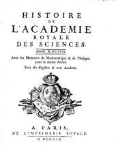 Histoire de l'Académie Royale des Sciences: avec les mémoires de mathématique et de physique pour la même année : tirés des registres de cette Académie. 1718 (1719)