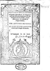 Trattato della Sphera nel quale si dimostrano, & insegnano i principii della astrologia raccolto