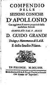 Compendio delle sezioni coniche d'Apollonio: con aggiunta di nuove proprietá delle medesime seizioni