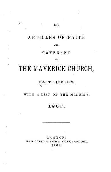 The Articles of Faith and Covenant of the Maverick Church  East Boston PDF