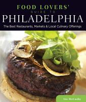 Food Lovers' Guide to® Philadelphia: The Best Restaurants, Markets & Local Culinary Offerings