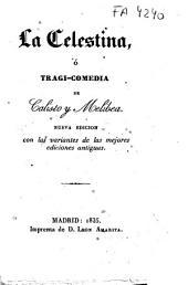 La Celestina, ó tragi-comedia de Calisto y Melibea