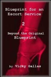 Blueprint for an Escort Service 2: Beyond the Original Blueprint