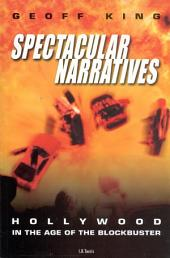 Spectacular Narratives: Contemporary Hollywood and Frontier Mythology