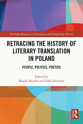 Retracing the History of Literary Translation in Poland PDF