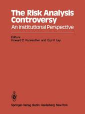 The Risk Analysis Controversy: An Institutional Perspective