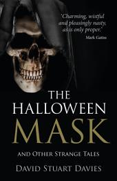 Halloween Mask: And Other Strange Tales