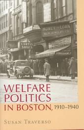 Welfare Politics in Boston, 1910-1940