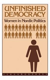 Unfinished Democracy: Women in Nordic Politics