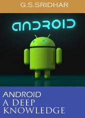 ANDROID (A DEEP KNOWLEDGE): DEEP THINGS ON ANDROID
