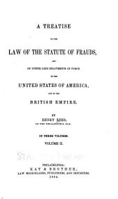 A Treatise on the Law of the Statute of Frauds: And of Other Like Enactments in Force in the United States of America, and in the British Empire, Volume 2