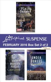 Love Inspired Suspense February 2016 - Box Set 2 of 2: Plain Danger\Rocky Mountain Pursuit\Under Duress