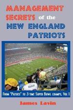 Management Secrets of the New England Patriots: Achievements, personnel, teamwork, motivation, and competition