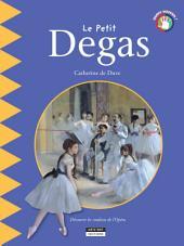 Le petit Degas: Un livre d'art amusant et ludique pour toute la famille !