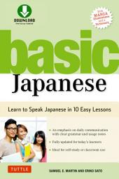 Basic Japanese: Learn to Speak Japanese in 10 Easy Lessons (Fully Revised & Expanded with Manga, Audio Download & a Dictionary)