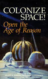 Colonize Space!: Open the Age of Reason