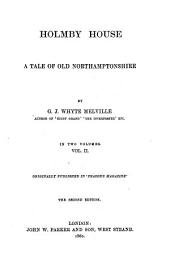 Holmby House: A Tale of Old Northamptonshire, Volume 2