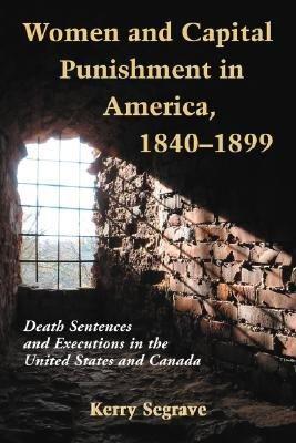 Women and Capital Punishment in America  1840 1899 PDF