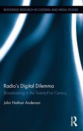 Radio's Digital Dilemma: Broadcasting in the Twenty-First Century