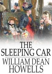 The Sleeping Car: A Farce
