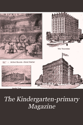 The Kindergarten-primary Magazine: Volume 21
