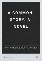 A Common Story: A Novel