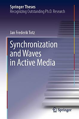 Synchronization and Waves in Active Media PDF