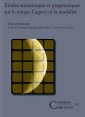 Études sémantiques et pragmatiques sur le temps, l'aspect et la modalité
