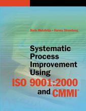 Systematic Process Improvement Using ISO 9001:2000 and CMMI