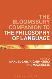 The Bloomsbury Companion to the Philosophy of Language