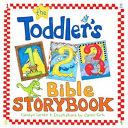 The Toddler s 1 2 3 Bible Storybook PDF