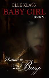 Return to the Bay: Baby Girl Box Set Book VI