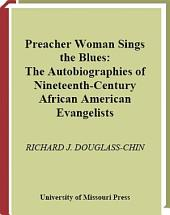 Preacher Woman Sings the Blues: The Autobiographies of Nineteenth-century African American Evangelists