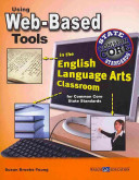 Using Web Based Tools in the English Language Arts Classroom for Common Core State Standards