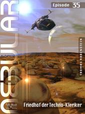 Nebular 35 - Friedhof der Techno-Kleriker: Episode