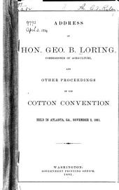 Address of Hon. George B. Loring, Commissioner of Agriculture, and Other Proceedings of the Cotton Convention Held in Atlanta, Ga., November 2, 1881