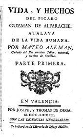 Vida, y hechos del pícaro Guzman de Alfarache: atalaya de la vida humana, Volumen 1