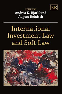 International Investment Law and Soft Law PDF