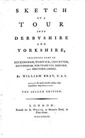 Sketch of a Tour Into Derbyshire and Yorkshire: ... By William Bray, ...